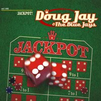 Doug Jay & The Blue Jays - Jackpot!